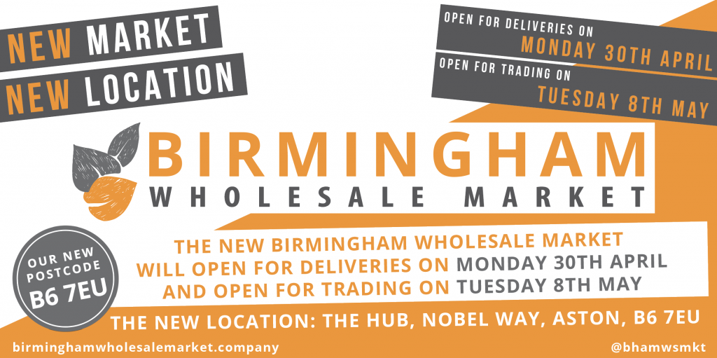 Birmingham Wholesale Market opens on 30th April for Deliveries and to Trade on 8th May